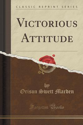 The Victorious Attitude – How to Succeed in Life, Self-Development – Audiobook