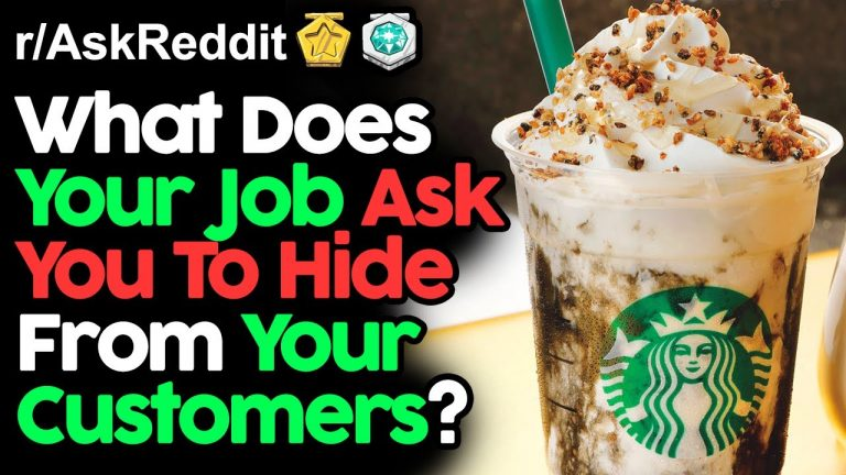 What Does Your Job Ask You To Hide From Customers?
